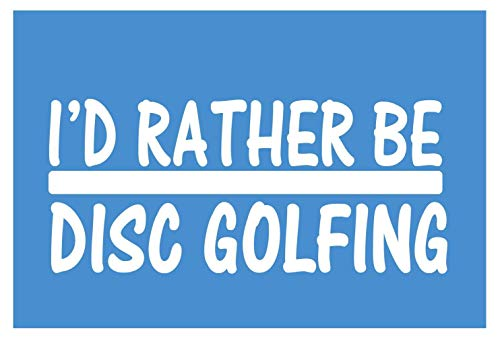 EZ-STIK I'd Rather be a Disc GolfingH676 8 inch Sticker Decal Driver Putter disc