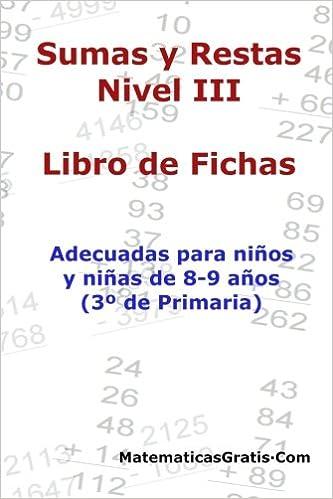 Libro de Fichas - Sumas y Restas - Nivel III: Para niños y niñas de ...