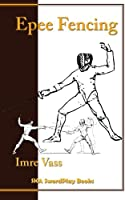 Epee Fencing: A Complete