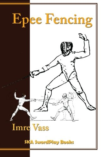 (Epee Fencing: A Complete System )