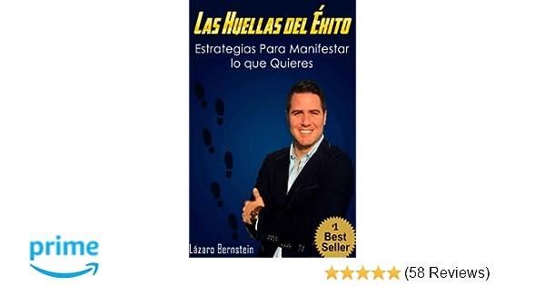 Las Huellas del Éxito: Estrategias para manifestar lo que quieres (Spanish Edition): Lázaro Bernstein: 9781517301569: Amazon.com: Books