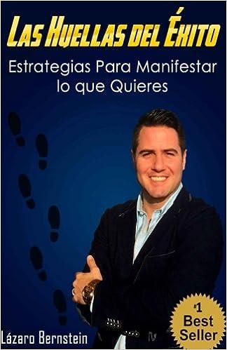 Las Huellas del Éxito: Estrategias para manifestar lo que quieres (Spanish Edition) (Spanish) 2nd Edition