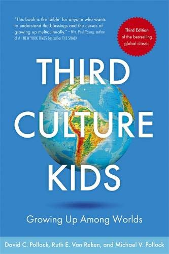 Third Culture Kids 3rd Edition: Growing up among worlds