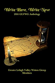 Write Here, Write Now: 2016 GLVWG Anthology (GLVWG Anthologies) by [Members, GLVWG]
