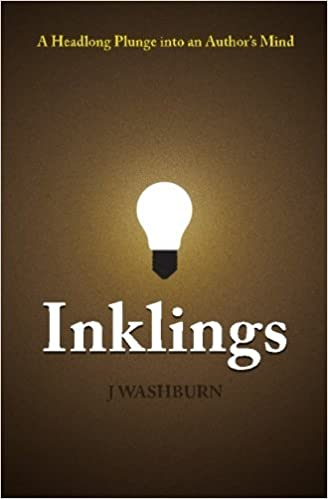 INKLINGS: A Headlong Plunge into an Authors Mind