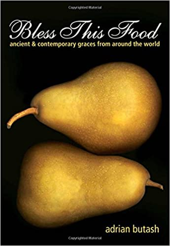 Book Bless This Food: Ancient and Contemporary Graces from Around the World