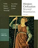 Western Civilization Vol. B : Beyond Boundaries, 1300-1815, Noble, Thomas F. X. and Strauss, Barry S., 061879428X