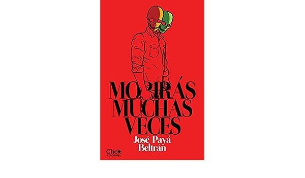 Morirás muchas veces eBook: Payá, José: Amazon.es: Tienda Kindle