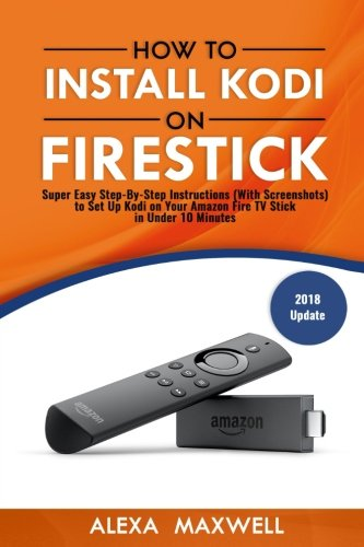How to Install Kodi on Firestick: Super Easy Step-By-Step Instructions (With