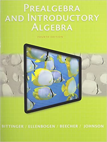 Prealgebra and introductory algebra 4th edition marvin l prealgebra and introductory algebra 4th edition marvin l bittinger david j ellenbogen judith a beecher barbara l johnson 9780321997166 fandeluxe Gallery
