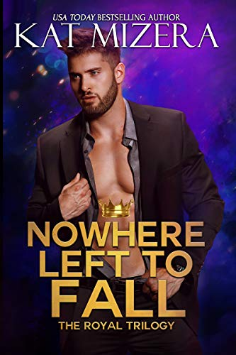 Nowhere Left to Fall (The Royal Trilogy Book 1) by [Mizera, Kat]