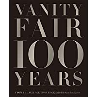 Vanity Fair 100 Years:From the Jazz Age to Our Age