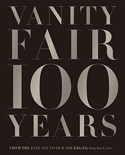 Vanity Fair 100 Years: From the Jazz Age to Our Age ()