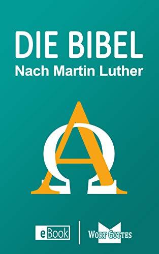 Die Bibel Die Heilige Schrift Des Alten Und Neuen Bundes