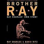 Brother Ray: Ray Charles' Own Story | Ray Charles,David Ritz