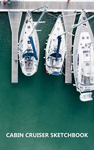 Pocket Cruiser - Cabin Cruiser Sketchbook: Boating Pocket-sized Sketchbook, 5*8 inch, 150 page Drawing pad.