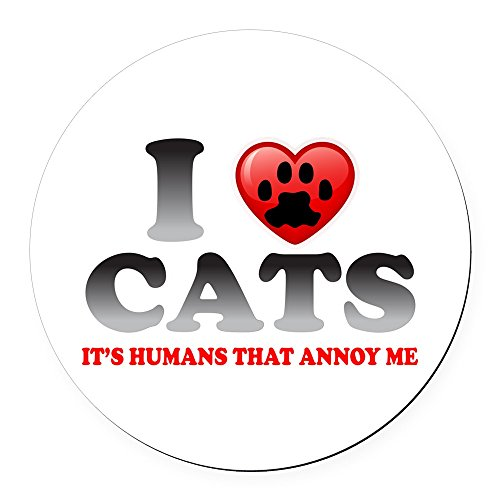 Round Car Magnet 5.5 Inch Love Cats It's Humans That Annoy Me