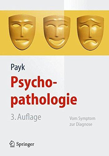 Psychopathologie. Vom Symptom zur Diagnose (Springer-Lehrbuch)