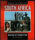 img - for World in Conflict: South Africa: Nation in Transition: In the Midst of Change (World in Conflict Series) Age Level 12-17 by Peter Kizilos (1998-12-03) book / textbook / text book