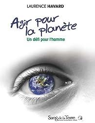 Agir pour la planète par Laurence Havard