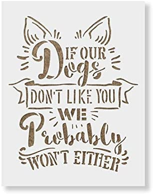Amazoncom If Our Dogs Dont Like You Stencil Template For Walls And