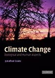 Climate Change : Biological and Human Aspects, Cowie, Jonathan, 0521696194