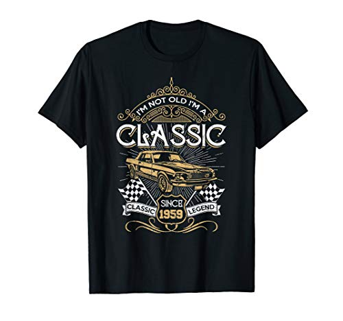 I'm not Old Im Classic 1959 60th Awesome Birthday Gift Shirt (1959 Old Cars)