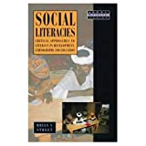 Social Literacies: Critical Approaches to Literacy in Development, Ethnography, and Education