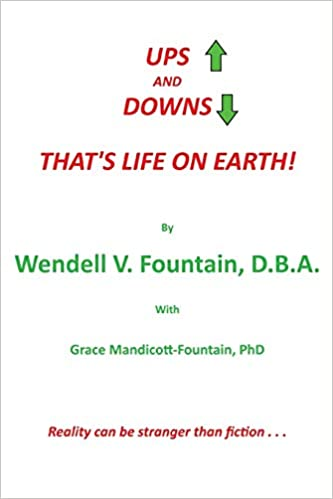 Ups And Downs That S Life On Earth Mandicott Fountain Grace Fountain Wendell 9781496969392 Amazon Com Books