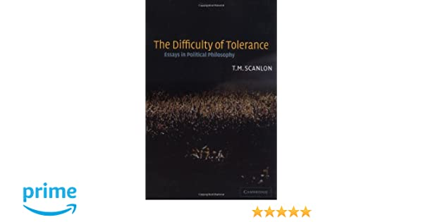 Good Student Essay Amazoncom The Difficulty Of Tolerance Essays In Political Philosophy   T M Scanlon Books Death Penalty Essay also Research Essay Topic Ideas Amazoncom The Difficulty Of Tolerance Essays In Political  Literacy Autobiography Essay