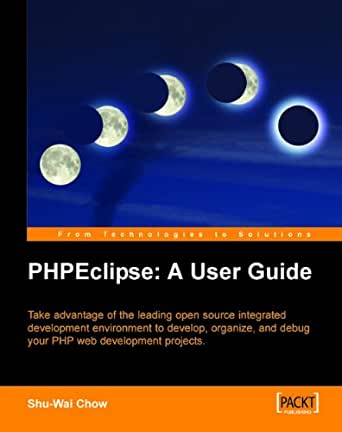 PHPEclipse: A User Guide (English Edition) eBook: Shu-Wai ...