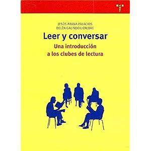 Leer y conversar: Una introducción a los clubes de lectura: 206 (Biblioteconomía y Administración Cultural)