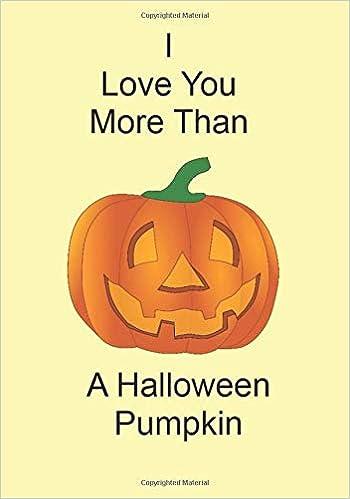 I Love You More Than A Halloween Pumpkin A Funny Gift