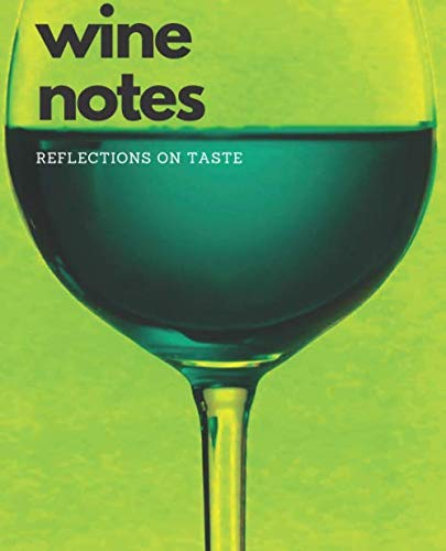 Wine Notes: Reflections on Taste