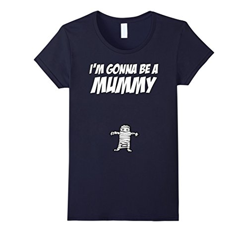 Mummy Costume For Pregnant (Womens I'm Gonna Be A Mummy Halloween Costume Pregnant T-shirt Large Navy)