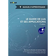 Le guide de Lua et ses applications - Manuel d'apprentissage (2e édition) (French Edition)