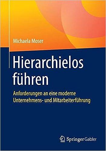 Book Hierarchielos führen: Anforderungen an eine moderne Unternehmens- und Mitarbeiterführung