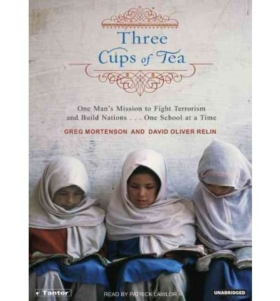 Three Cups of Tea: One Man's Mission to Fight Terrorism and Build Nations One School at a Time [3 CUPS OF TEA] [UNABRIDGED]
