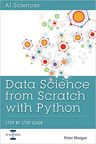 Data Science from Scratch with Python: Step-by-Step Guide: Amazon.es: Peter Morgan: Libros en idiomas extranjeros