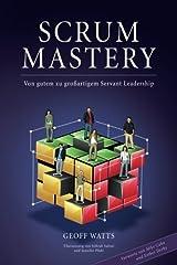 Scrum Mastery: Von Gutem zu Grossartigem Servant Leadership (German Edition) Paperback