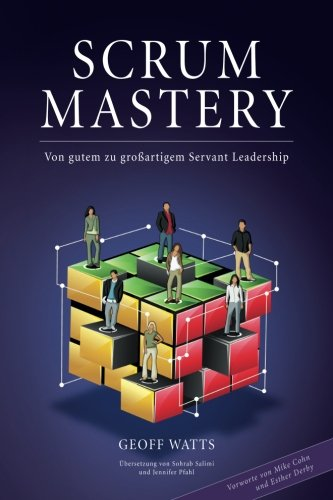 Download Scrum Mastery: Von Gutem zu Grossartigem Servant Leadership (German Edition) ebook