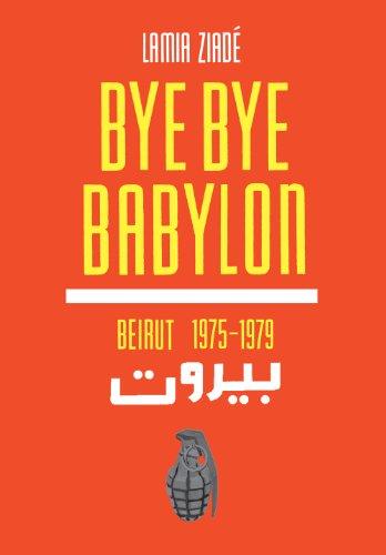 Bye Bye Babylon: Beirut 1975-1979