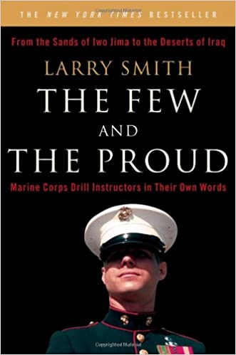 The Few and the Proud: Marine Corps Drill Instructors in ...