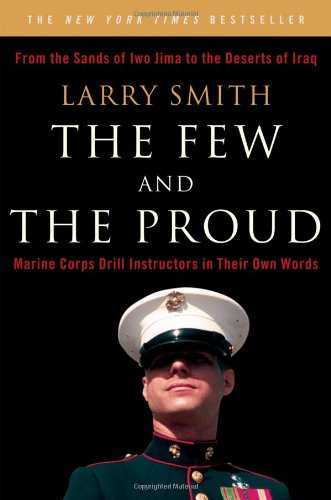 Download The Few and the Proud: Marine Corps Drill Instructors in Their Own Words PDF ePub fb2 book