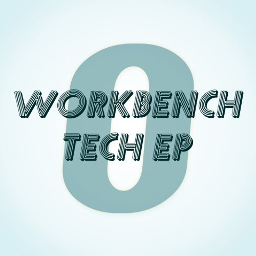 (Workbench Tech - EP)