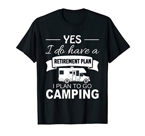 Retirement plan Addicted to Travel and Camping T-shirt
