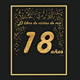El libro de visitas de mis 18 años: libro para personalizar - 21x21cm - 75 páginas - idea de regalo o accesorio para un cumpleaños