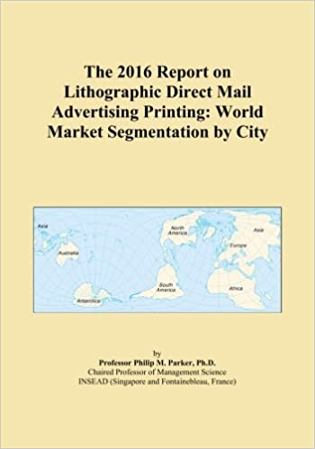 Book The 2016 Report on Lithographic Direct Mail Advertising Printing: World Market Segmentation by City
