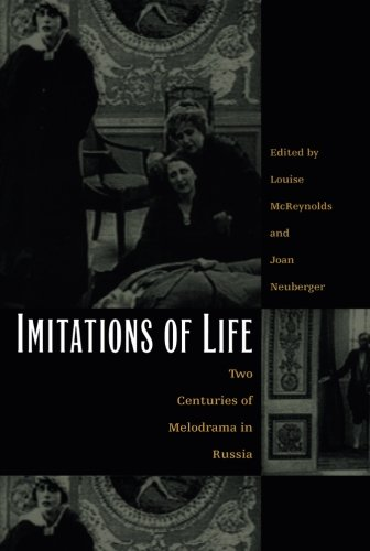 Download Imitations of Life: Two Centuries of Melodrama in Russia pdf epub