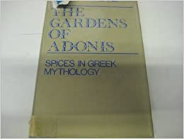Book Gardens of Adonis: Spices in Greek Mythology (European philosophy and the human sciences)
